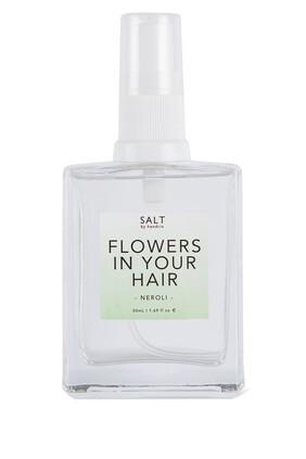 Neroli Flowers In Your Hair
